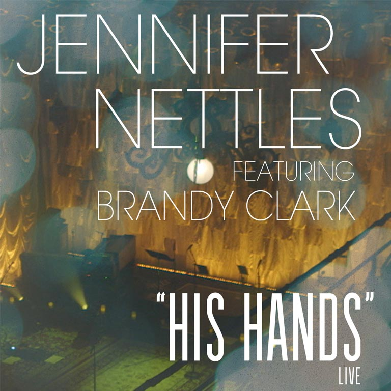 "Jennifer Nettles and Brandy Clark Release Live Recording of ""His Hands"""