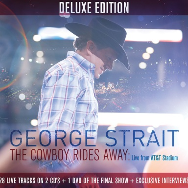 GEORGE STRAIT RELEASES THE COWBOY RIDES AWAY: LIVE FROM AT&T STADIUM DELUXE EDITION 11/10 EXCLUSIVELY WITH WALMART
