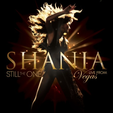 "SHANIA TWAIN TO RELEASE ""SHANIA: STILL THE ONE LIVE FROM VEGAS"" CD AND DVD"