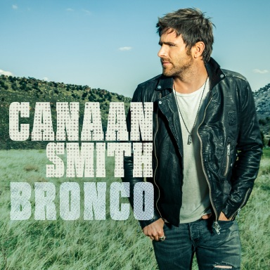CANAAN SMITH TO RELEASE DEBUT ALBUM, BRONCO