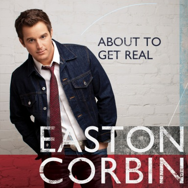 EASTON CORBIN TO RELEASE THIRD ALBUM ABOUT TO GET REAL