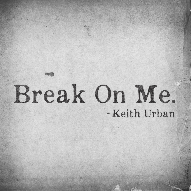 Break On Me