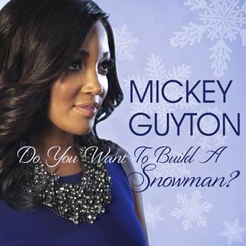 "MICKEY GUYTON RELEASES HOLIDAY SINGLE ""DO YOU WANT TO BUILD A SNOWMAN?"""