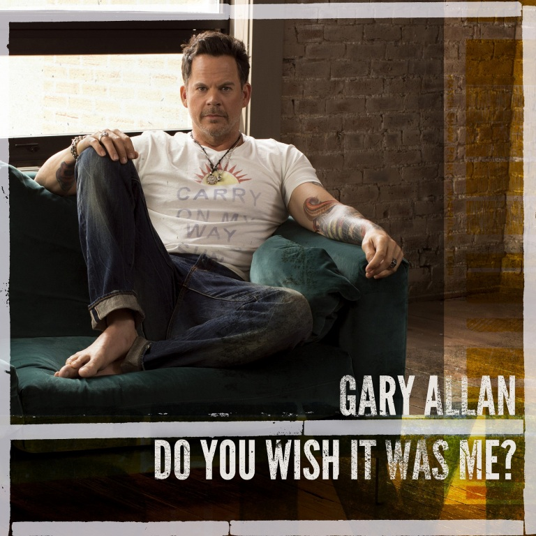 "MULTI PLATINUM EMI NASHVILLE RECORDING ARTIST  GARY ALLAN TO LAUNCH NEW SINGLE  ""DO YOU WISH IT WAS ME?"""