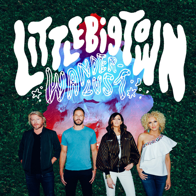 LITTLE BIG TOWN SPECIAL PROJECT WANDERLUST PRE-ORDER AVAILABLE JUNE 3