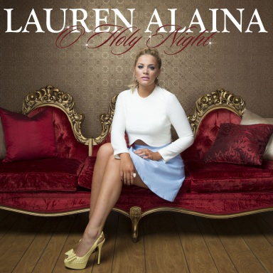 """LAUREN ALAINA SHINES ON """"O HOLY NIGHT"""" – AVAILABLE NOW"""