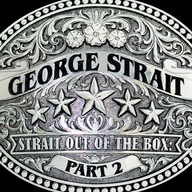 GEORGE STRAIT REVEALS STRAIT OUT OF THE BOX: PART 2 TRACK LISTING; FEATURES TWO NEW SONGS